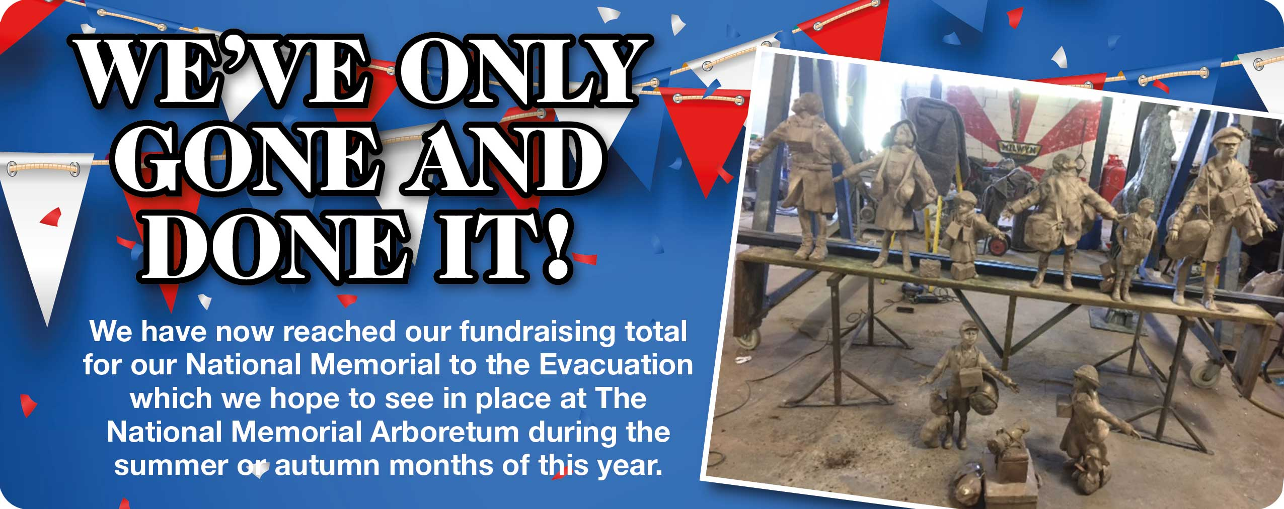 We have reached our fundraising total for our National Memorial to the Evacuation